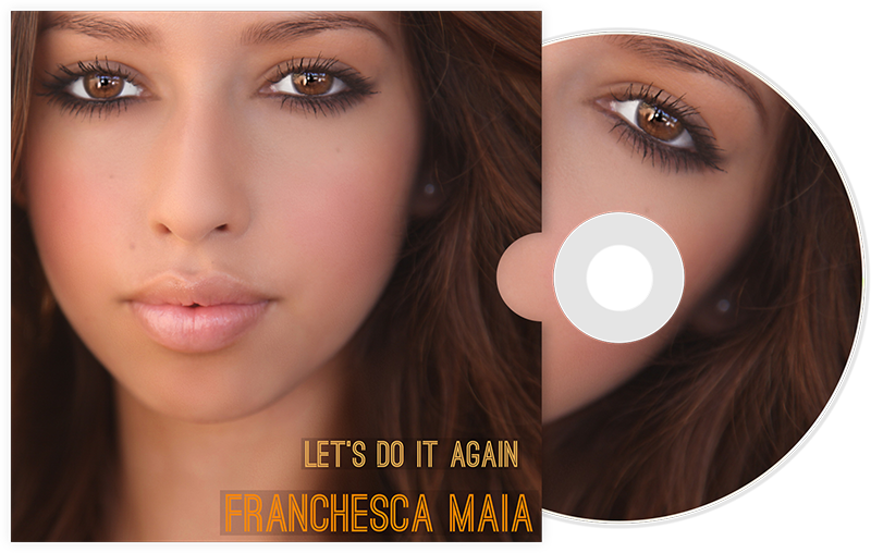 Franchesca Maia - Let's Do It Again